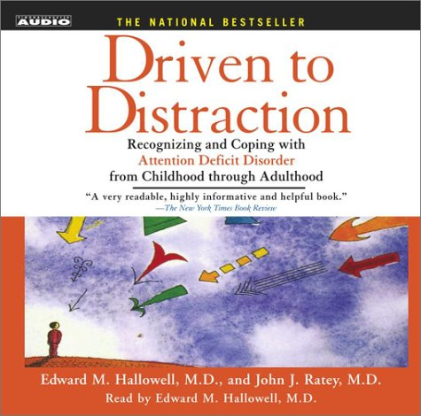 Recognizing and Coping with Attention Deficit Disorder from Childhood Through Adulthood [Abridged] - Edward M. Hallowell M.D, John J. Ratey