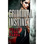 Criminal Instinct | Kelly Lynn Parra