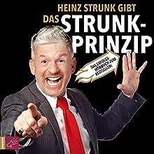 Das Strunk-Prinzip (       ungekürzt) von Heinz Strunk Gesprochen von: Heinz Strunk