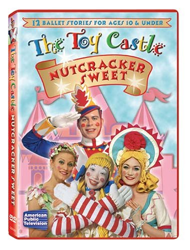 Toy Castle: Nutcracker Sweet [DVD] [2006] [Region 1] [US Import] [NTSC]
