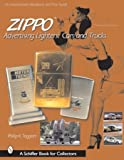 Philip A. Taggart Zippo Advertising Lighters (Schiffer Book for Collectors)