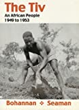 img - for The Tiv: An African People 1949 - 1953 (Ethnographics Monograph Series.) book / textbook / text book