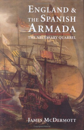 England and the Spanish Armada: The Necessary Quarrel