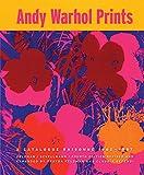 Andy Warhol Prints: A Catalogue Raisonné 1962-1987 (1891024639) by Danto, Arthur