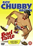 Roy Chubby Brown: Bad Taste [DVD]