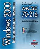 MCSE 70-216 : Windows 2000, infrastructures r�seaux