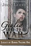 img - for Guilia Goes to War (Legacy of Honor Book 1) book / textbook / text book