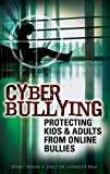 img - for Cyber Bullying: Protecting Kids and Adults from Online Bullies by McQuade III Samuel C. Colt James P. Meyer Nancy (2009-03-20) Hardcover book / textbook / text book