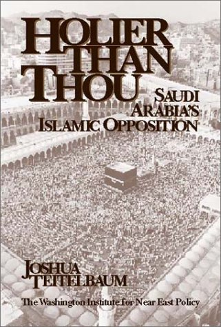Holier than Thou: Saudi Arabia's Islamic Opposition (Policy Papers (Washington Institute for Near East Policy), No. 52.) (Man and Poet Series)
