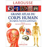 Grand atlas du corps humain : descriptions, fonctions, pathologies