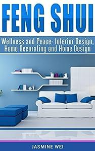 Feng Shui: Wellness and Peace- Interior Design, Home Decorating and Home Design (peace, home design, feng shui, home, design, home decor, prosperity)