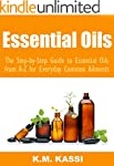 Essential Oils: The Step-by-Step Guid...