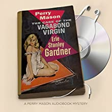 The Case of the Vagabond Virgin: Perry Mason Series, Book 32 Audiobook by Erle Stanley Gardner Narrated by Alexander Cendese