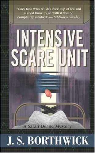 Intensive Scare Unit (Sarah Deane Mysteries), J. S. Borthwick