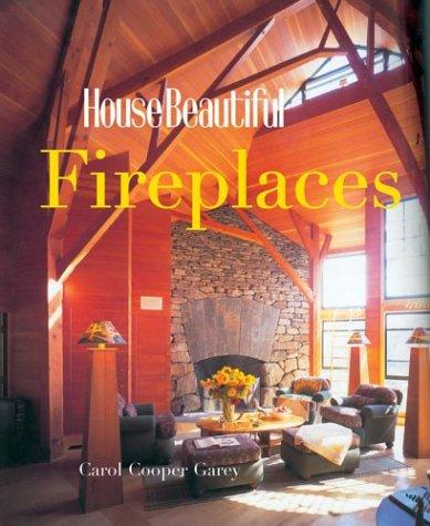 House Beautiful Fireplaces, Garey, Carol Cooper