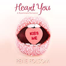 Heart You: Roommate Romance, Book 1 (       UNABRIDGED) by Rene Folsom Narrated by Marlowe Harrison