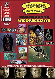 Countdown to Wednesday: An Inside Look at the Comic Book Biz and How to Break In