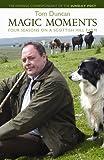 Magic Moments: Four Seasons on a Scottish Hill Farm