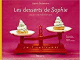 Les desserts de Sophie : Collection printemps-�t�