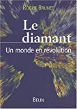 Le diamant. Un monde en r�volution