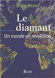 echange, troc Roger Brunet - Le diamant. Un monde en révolution