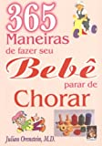 img - for 365 Maneiras de Fazer Seu Beb  Parar de Chorar book / textbook / text book