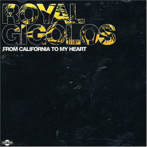 Royal Gigolos - From California To My Heart - Zortam Music