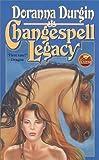 Changespell Legacy (Baen Fantasy) (0743435443) by Durgin, Doranna