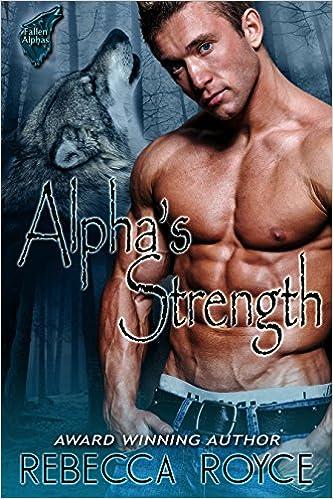 Alpha's Strength by Rebecca Royce