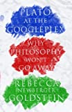 Plato at the Googleplex: Why Philosophy Wont Go Away