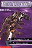 Encounter (Animorphs) (Spanish Edition) (0439086272) by Applegate, K.A.