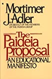 The Paideia Proposal: An Educational Manifesto (0020641001) by Adler, Mortimer J.