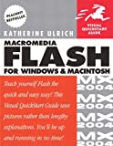 Katherine Ulrich Macromedia Flash MX 2004 for Windows and Macintosh: Visual QuickStart Guide (Visual QuickStart Guides)