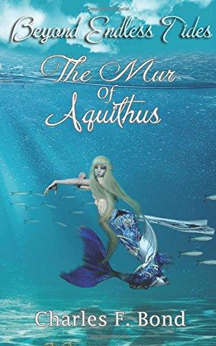 The Mur of Aquithus: Volume 2 (Beyond Endless Tides)