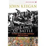 The Face Of Battle: A Study of Agincourt, Waterloo and the Sommeby John Keegan