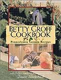 Betty Groff Cookbook: Pennsylvania German Recipes