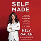 Self Made: Becoming Empowered, Self-Reliant, and Rich in Every Way Audiobook by Nely Galán, Suze Orman - foreword Narrated by Nely Galán