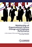 Relationship of Organizational Culture Change and Employee Performance