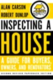 Inspecting a house: A guide for buyers, owners, and renovators