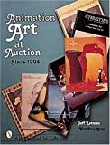 img - for By Jeff Lotman Animation Art at Auction: Since 1994 (A Schiffer Book for Collectors) [Hardcover] book / textbook / text book