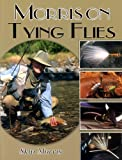 img - for Morris on Tying Flies book / textbook / text book