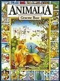 Graeme Base Animalia (Viking Kestrel picture books)