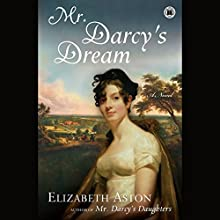 Mr. Darcy's Dream (       UNABRIDGED) by Elizabeth Aston Narrated by Phyllida Nash