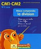 echange, troc Albert Cohen, Jean Roullier - Mieux comprendre la division CM1-CM2 : Diviser par un nombre à deux chiffres diviser un décimal par un entier