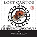 Lost Cantos of the Orobouros Caves (       UNABRIDGED) by Maggie Schein, Pat Conroy Narrated by Janis Ian, Pat Conroy