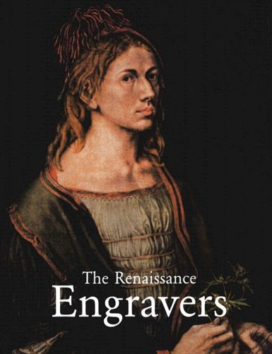 The Renaissance Engravers: 15th-16th Century; Engravings, Etchings and Woodcuts