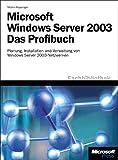 echange, troc Martin Kuppinger - Microsoft Windows Server 2003. Das Profibuch.