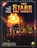 The Stars Are Right! (Call of Cthulhu Roleplaying)(Richard Watts/John Tynes/Andre Bishop)