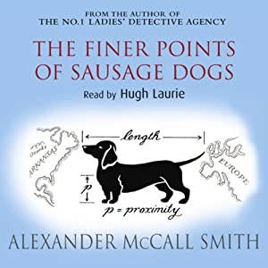 The Finer Points of Sausage Dogs | [Alexander McCall Smith]