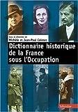"""Afficher """"Dictionnaire historique de la France sous l'Occupation"""""""